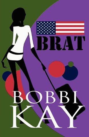 Brat  by  Bobbi Kay