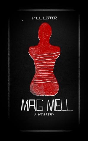 MAG MELL, a mystery  by  Paul Leeper