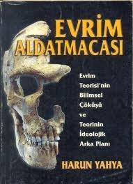 Evrim Aldatmacası  by  Harun Yahya