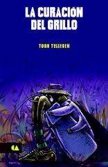 La curación del grillo  by  Toon Tellegen