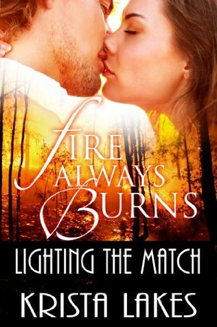 Fire Always Burns: Lighting the Match Krista Lakes