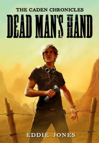 Dead Mans Hand (The Caden Chronicles #1) Eddie Jones