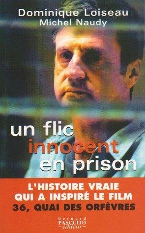 Un flic innocent en prison Dominique Loiseau