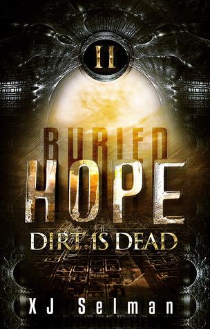 Buried Hope II: Dirt Is Dead  by  X.J. Selman