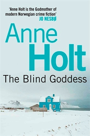 The Blind Goddess (Hanne Wilhelmsen, #1)  by  Anne Holt