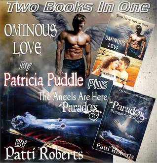 Ominous Love and Paradox - The Angels Are Here  by  Patricia Puddle
