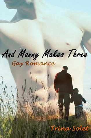More Than a Manny: Gay Romance  by  Trina Solet