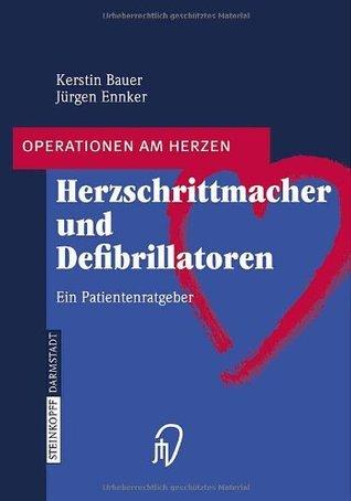 Herzschrittmacher und Defibrillatoren: Ein Patientenratgeber  by  Kerstin Bauer