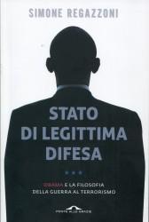 Stato di legittima difesa. Obama e la filosofia della guerra al terrorismo  by  Simone Regazzoni