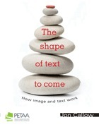 The shape of text to come: How image and text work  by  Jon Callow