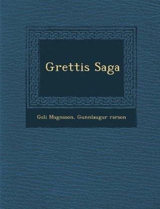 Grettis Saga  by  Gísli Magnússon