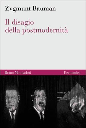 Il disagio della postmodernità Zygmunt Bauman