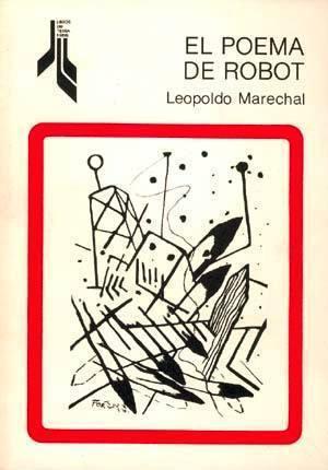 El poema de Robot Leopoldo Marechal
