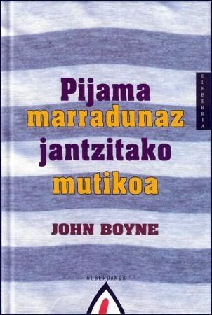 Pijama marradunaz jantzitako mutikoa  by  John Boyne
