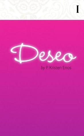 Deseo  by  P.  Kristen Enos