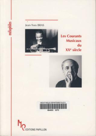 Les courants musicaux du XXe siècle  by  Jean-Yves Bras