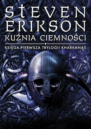 Kuźnia Ciemności (Kharkanas, #1) Steven Erikson