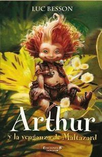 Arthur y la venganza de Maltazard (Arthur # 3) Luc Besson