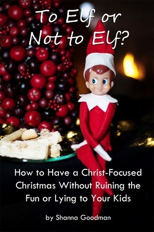 To Elf or Not to Elf  by  Shanna Goodman