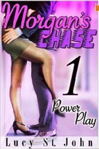 Morgans Chase #1: Power Play Lucy St. John