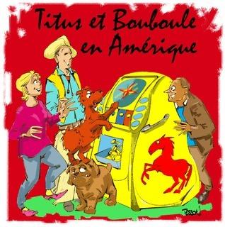 Titus et Bouboule en Amérique  by  Andréa Novick