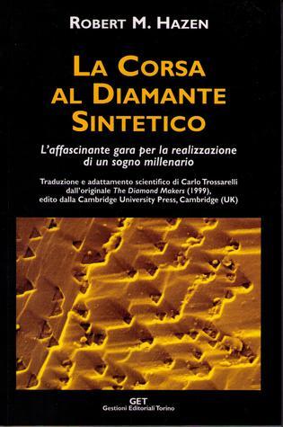 La corsa al diamante sintetico - Laffascinante gara per la realizzazione di un sogno millenario  by  Robert Hazen
