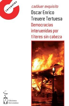 Democracias intervenidas por títeres sin cabeza  by  Joan Llensa