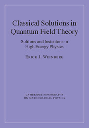 Classical Solutions in Quantum Field Theory: Solitons and Instantons in High Energy Physics Erick J. Weinberg