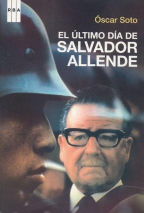 El último día de Salvador Allende  by  OSCAR SOTO GUZMAN
