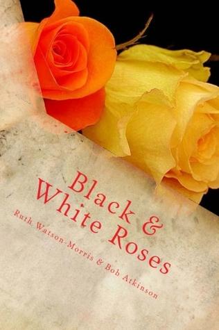 Black & White Roses  by  Ruth Watson-Morris