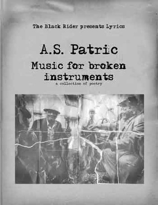 Music for Broken Instruments A.S. Patric
