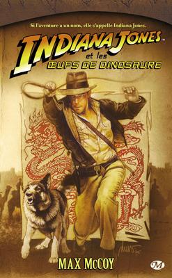 Indiana Jones et les Oeufs de Dinosaure (Indiana Jones, #10)  by  Max McCoy