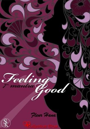 Septième Mantra (Feeling Good #7)  by  Fleur Hana