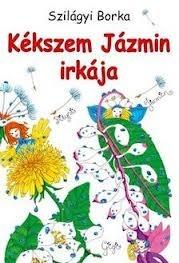Kékszem Jázmin irkája  by  Szilágyi Borka