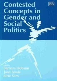 Contested Concepts in Gender and Social Politics  by  Barbara Hobson