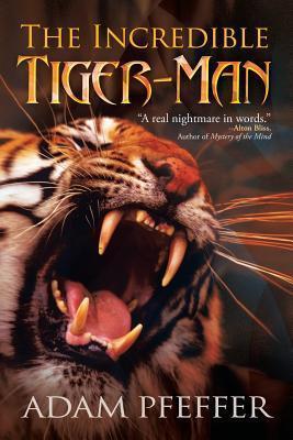 The Incredible Tiger-Man Adam Pfeffer