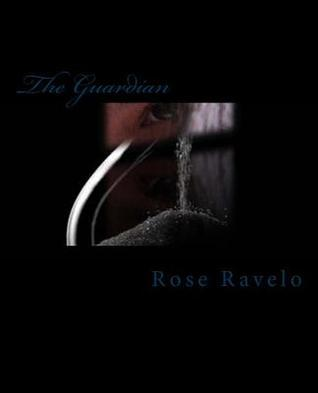 The Guardian Rose Ravelo