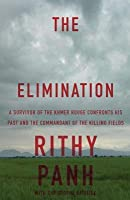 The Elimination: A survivor of the Khmer Rouge confronts his past and the commandant of the killing fields