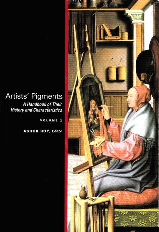 Artists Pigments: A Handbook of Their History and Characteristics Volume 2 Ashok Roy