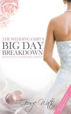The Wedding Fairys Big Day Breakdown George Watts The Wedding Fairy