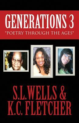 Generations 3: *Poetry Through the Ages* S.L. Wells