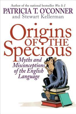 Origins of the Specious Origins of the Specious Stewart Kellerman