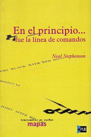 En el principio... fue la línea de comandos  by  Neal Stephenson