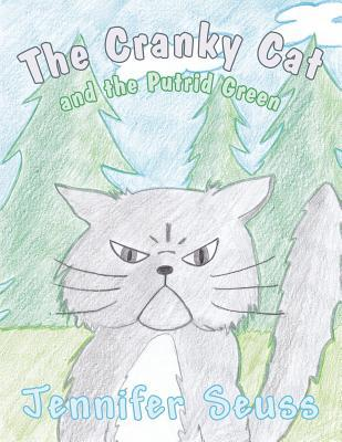 The Cranky Cat and the Putrid Green  by  Jennifer Seuss