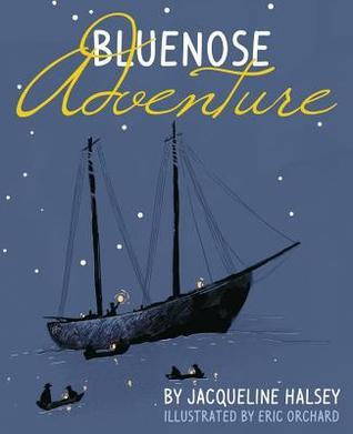 Bluenose Adventure  by  Jacqueline Halsey