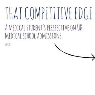 That Competitive Edge: A Medical Students Perspective on UK Medical School Admissions. Nid Laji