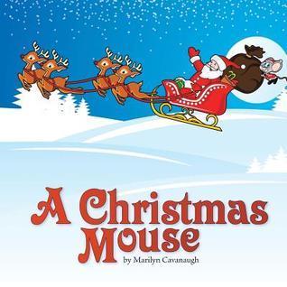 A Christmas Mouse Marilyn Cavanaugh
