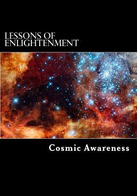 Lessons of Enlightenment Cosmic Awareness
