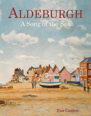 Aldeburgh: A Portrait Tim Coates