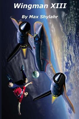 Wingman XIII  by  Max Shylahr